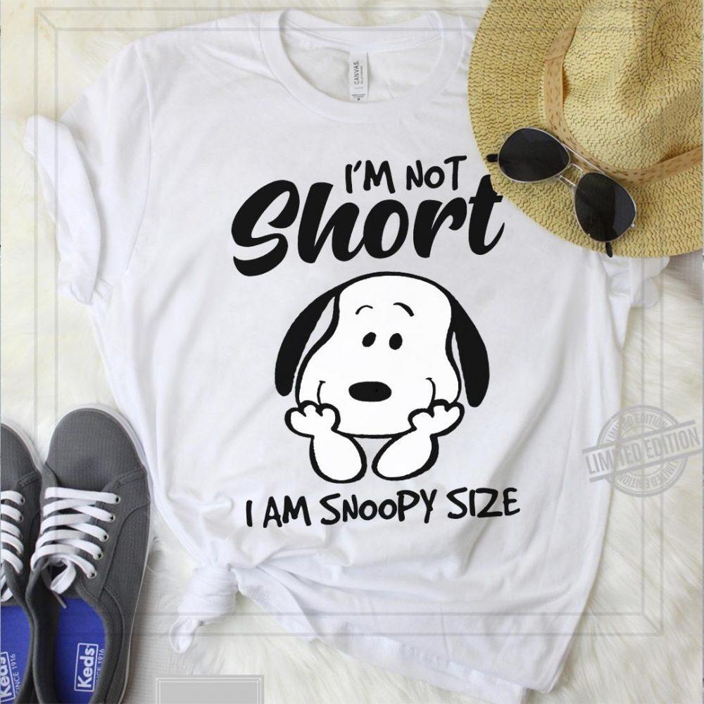 Snoopy I'm Not Short I Am Snoopy Size Shirt