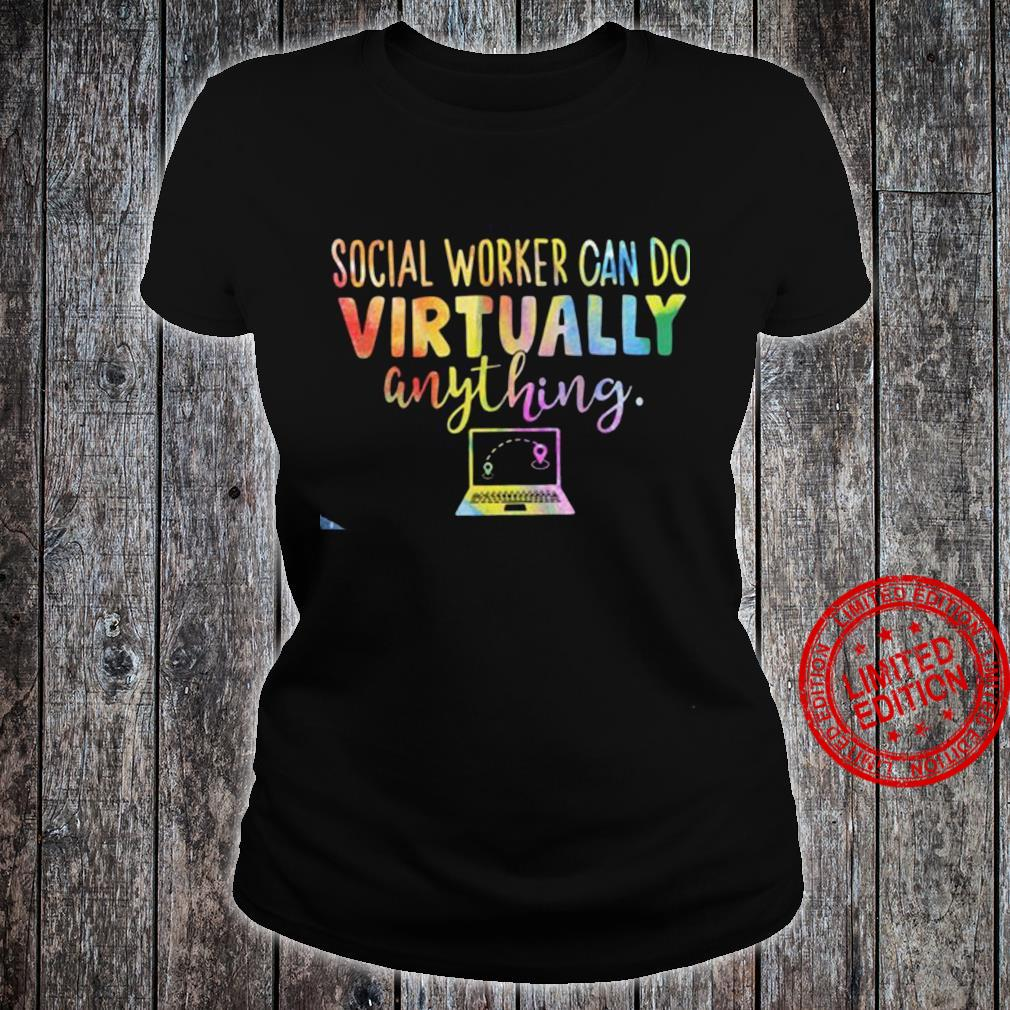 Social Worker Can Do Virtually Anything Shirt ladies tee