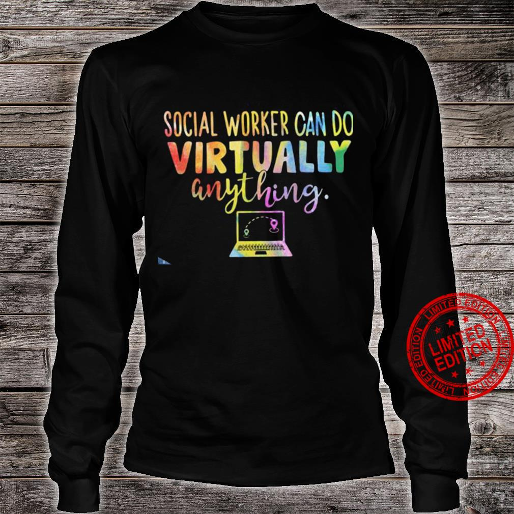 Social Worker Can Do Virtually Anything Shirt long sleeved