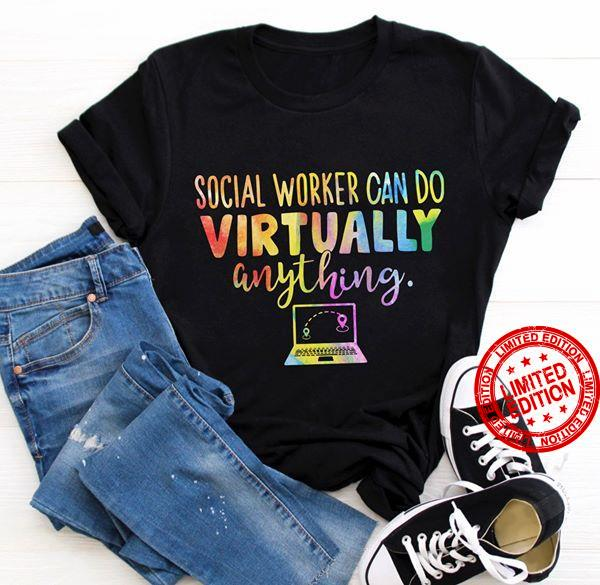 Social Worker Can Do Virtually Anything Shirt