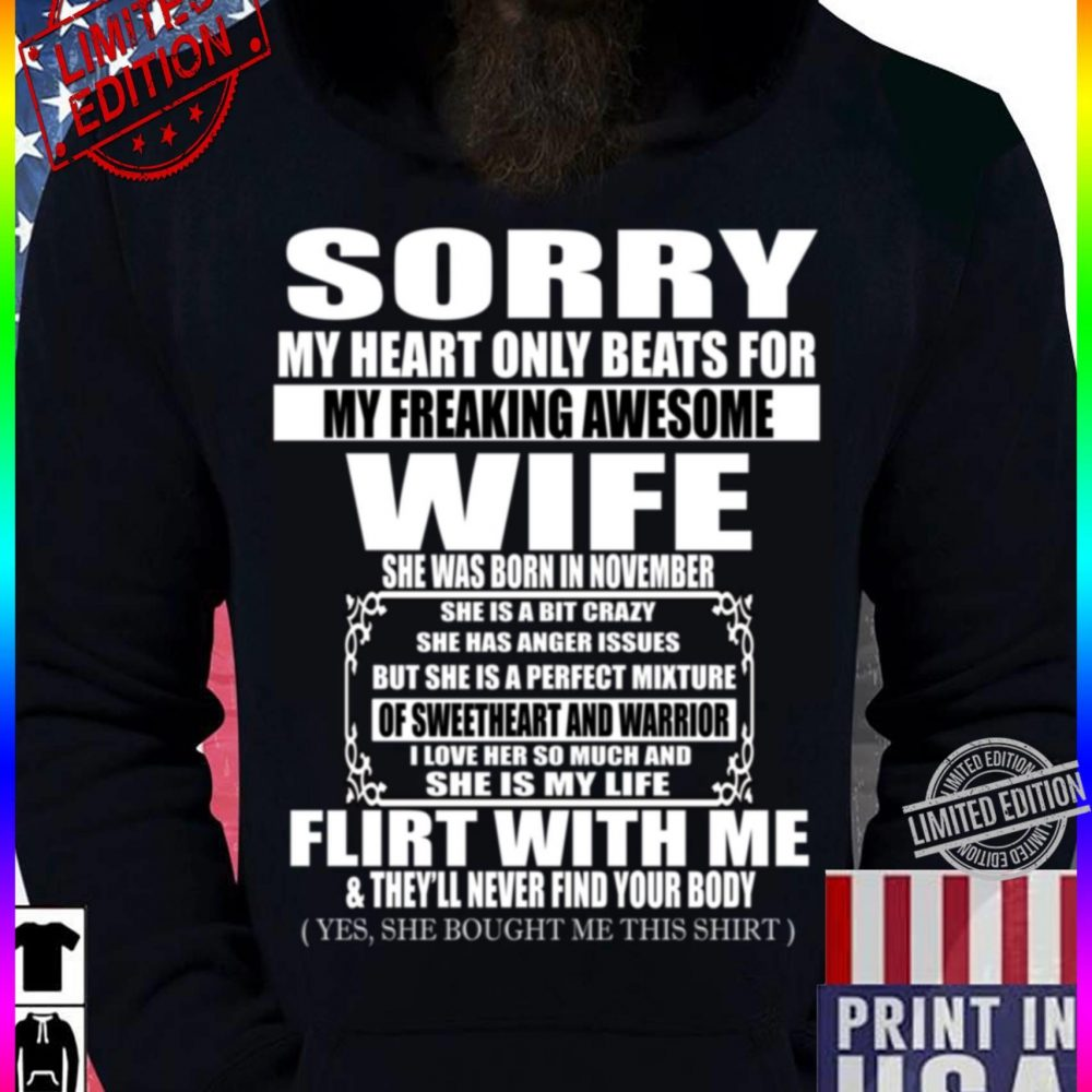 Sorry My Heart Only Beats For My Freaking Awesome Wife She Was Born In November Shirt