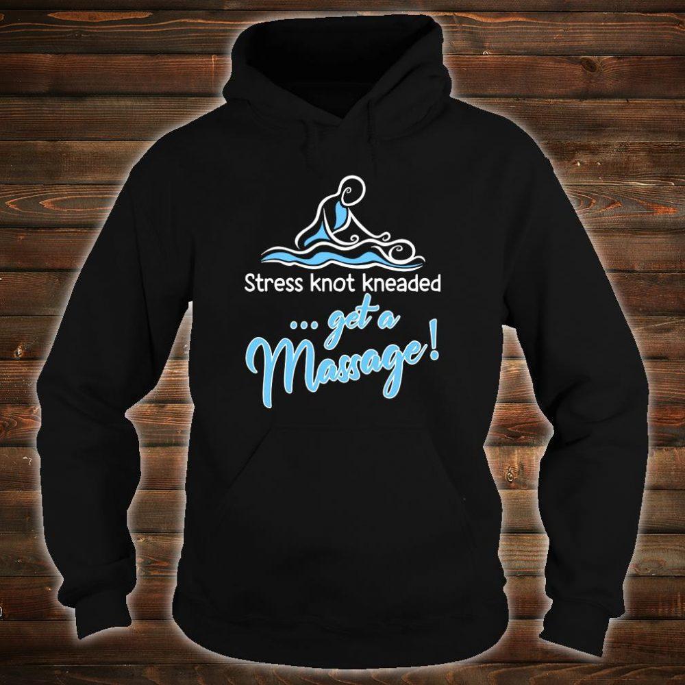 Stress knot kneaded get a massage shirt hoodie