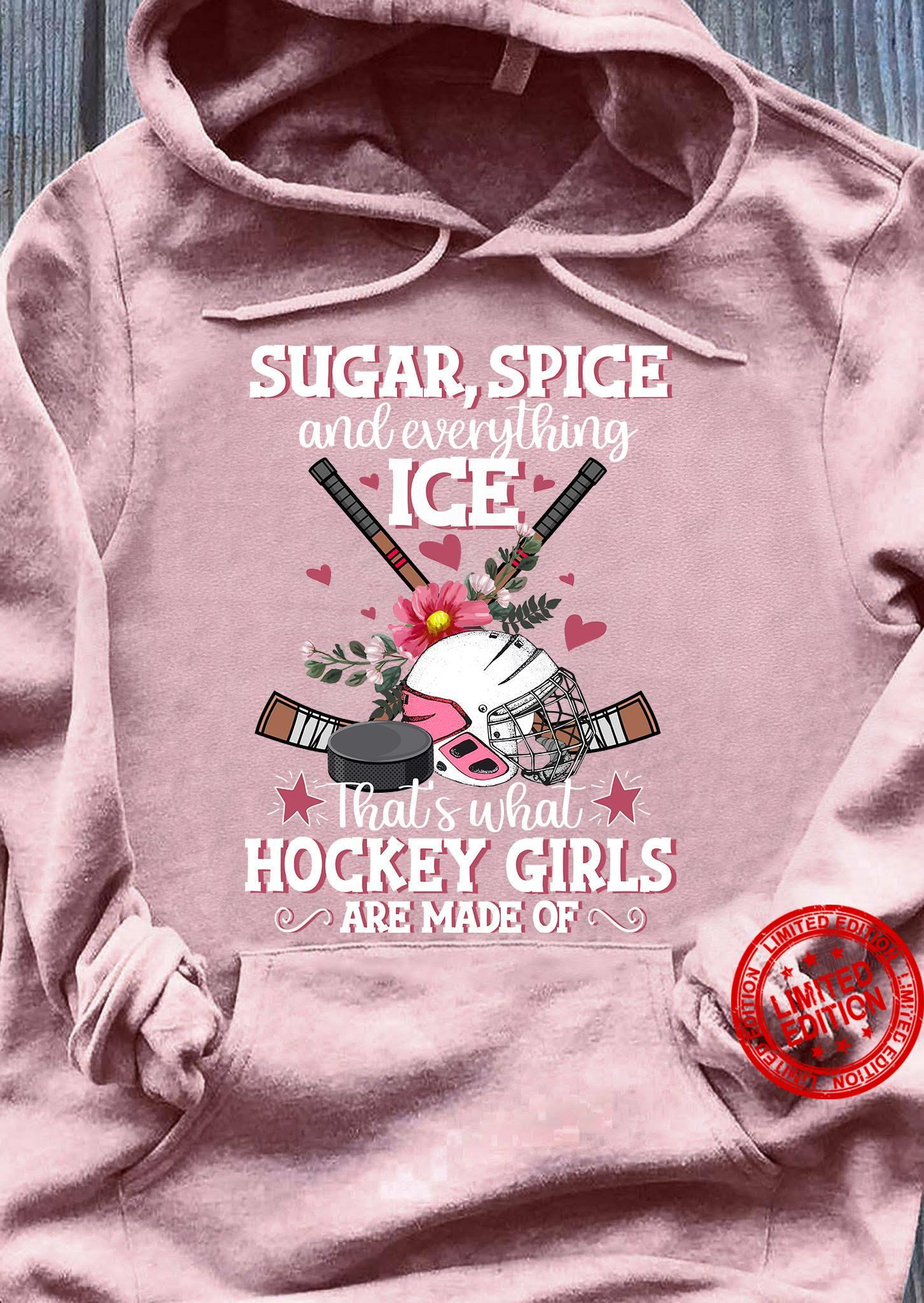 Sugar Spice And Everything That's What Hockey Girls Shirt