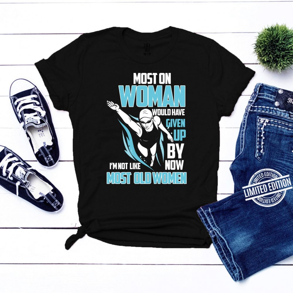 Swimming Most Old Women Would Have Shirt