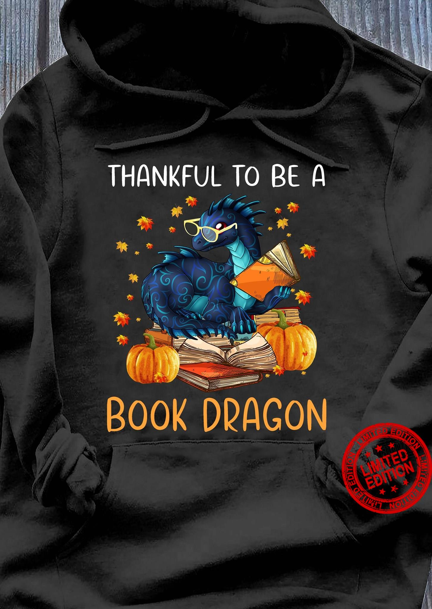 Thankful To Be A Book Dragon Shirt