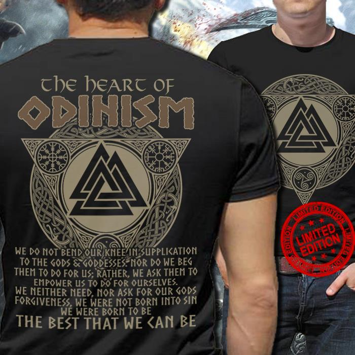The Heart Of Odinism The Best That We Can Be Shirt