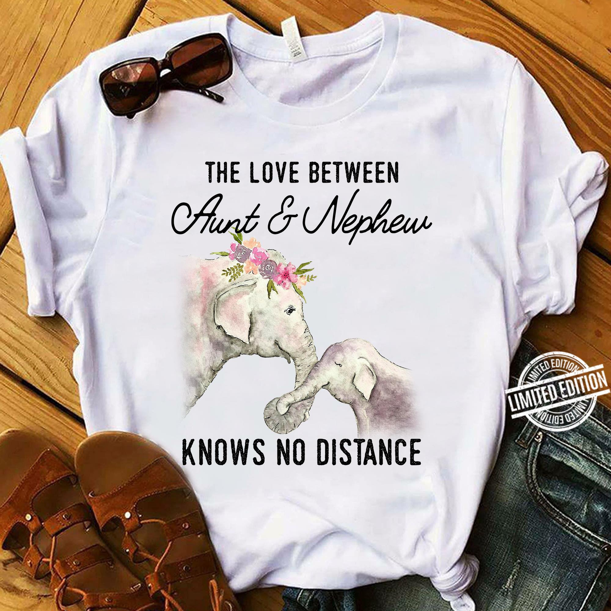 The Love Between Aunt & Nephew Knows No Distance Shirt
