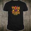 Trick or teach shirt