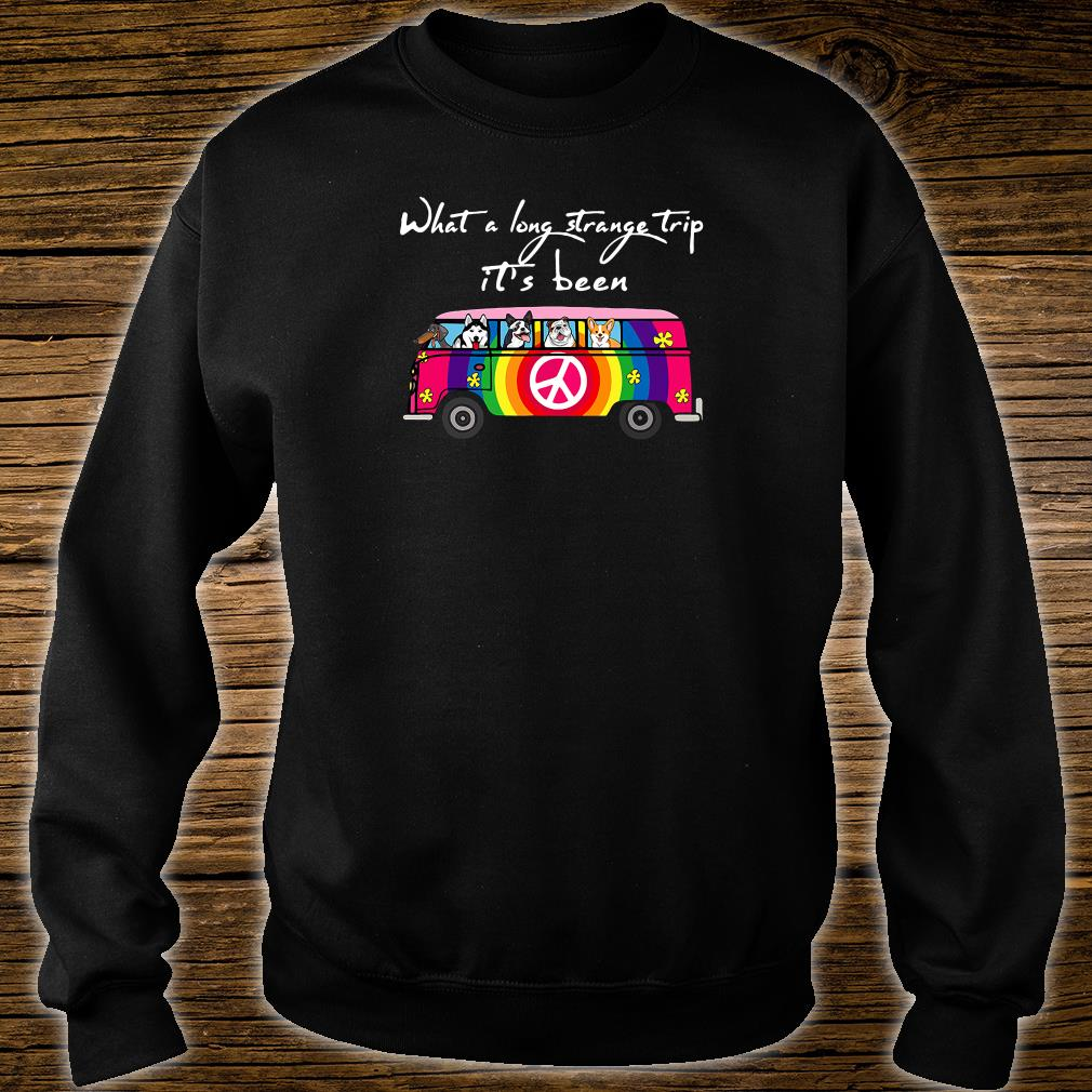 What a long strange trip it's been shirt sweater