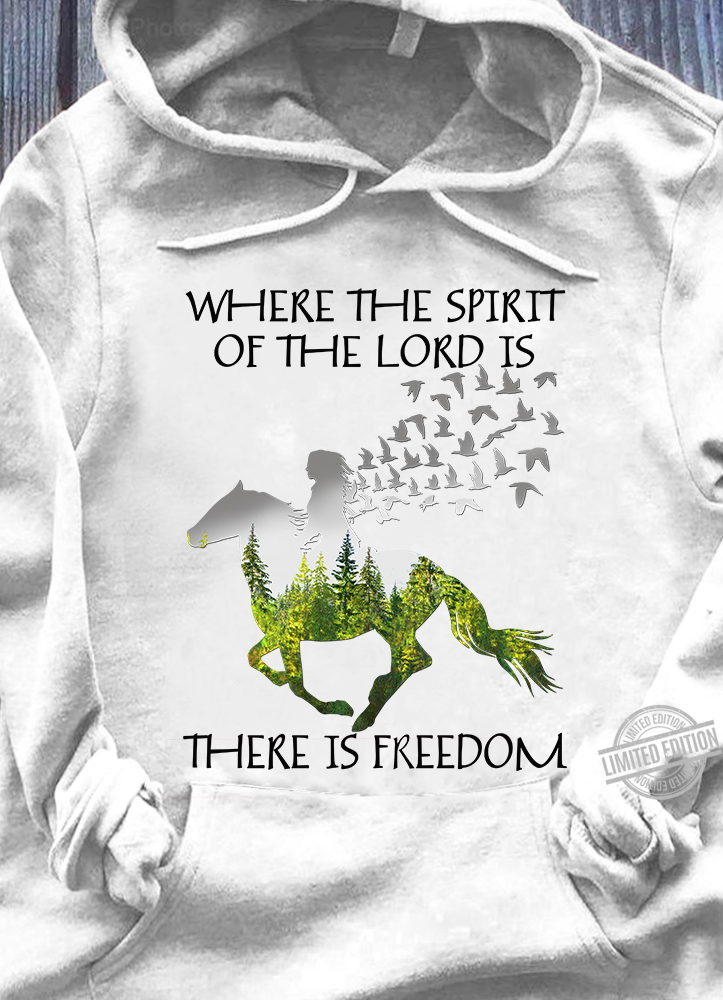 Where The Spirit Of The Lord Is There Is Freedom Shirt