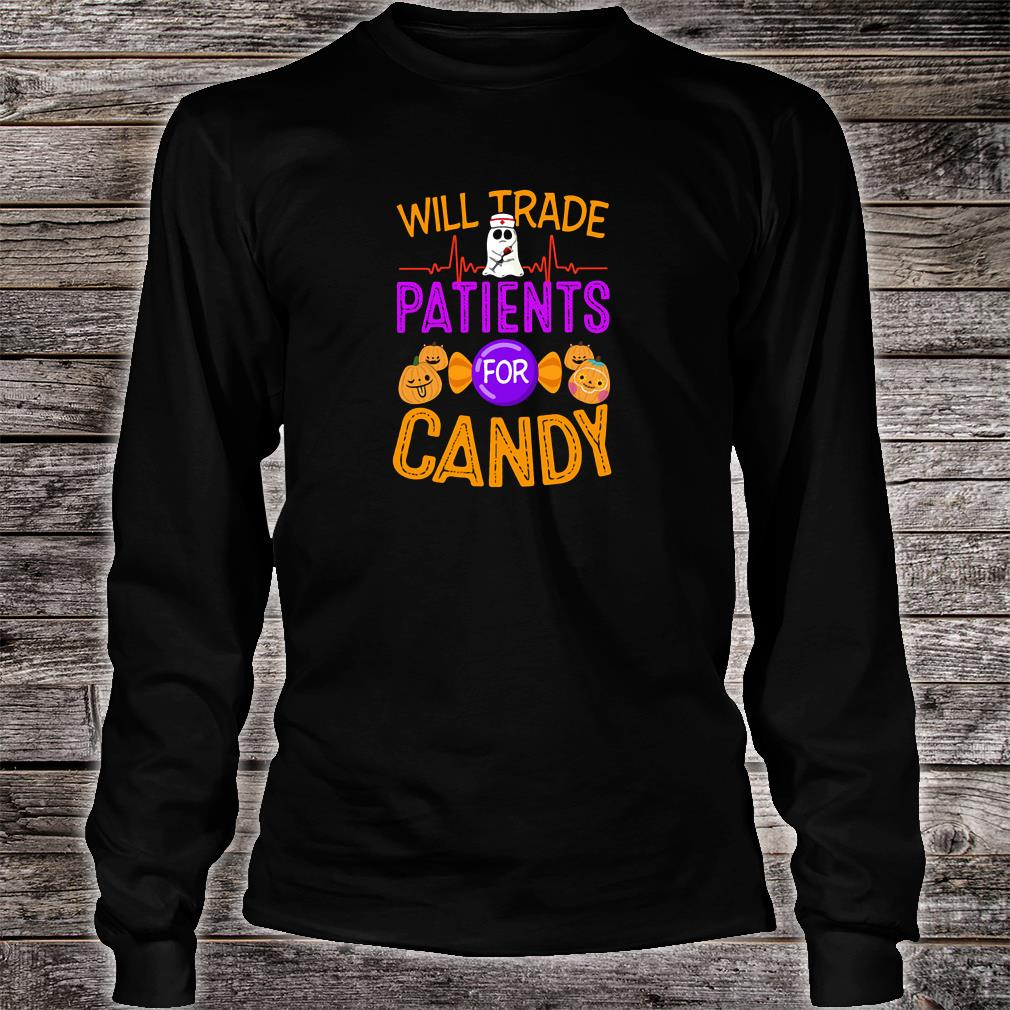 Will trade patients for candy shirt long sleeved