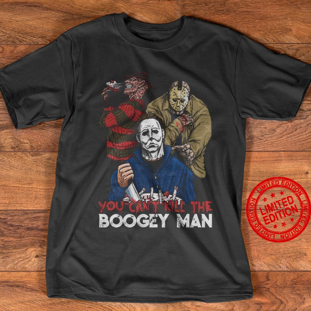 You Can't Kill The Boogey Man Shirt