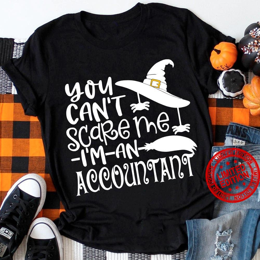 You Can't Scare Me I'm An Accountant Shirt