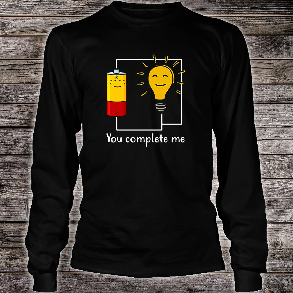 You complete me shirt Long sleeved