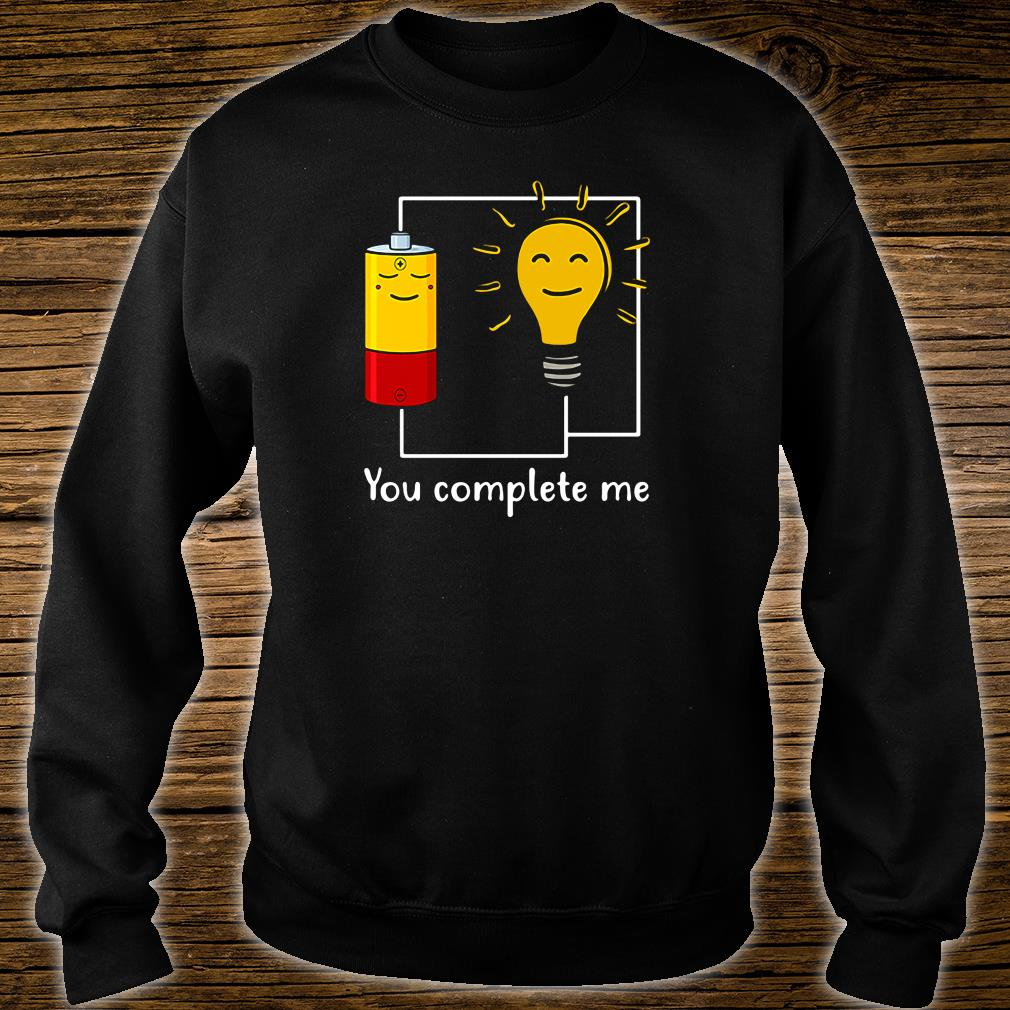 You complete me shirt sweater